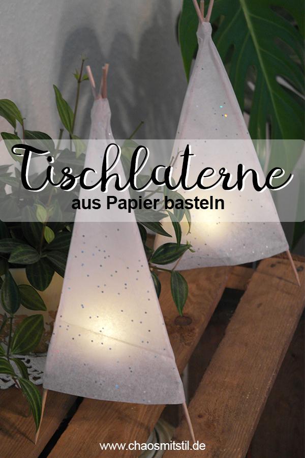 DIY Tischlaterne aus Papier basteln - www.chaosmitstil.de