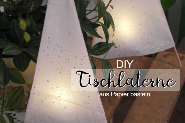 Titel - DIY Tischlaterne aus Papier basteln